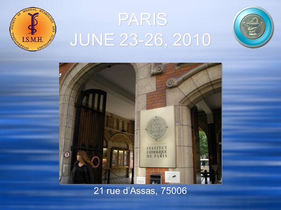 PARIS JUNE 23-26, 2010 21 rue d'Assas, 75006
