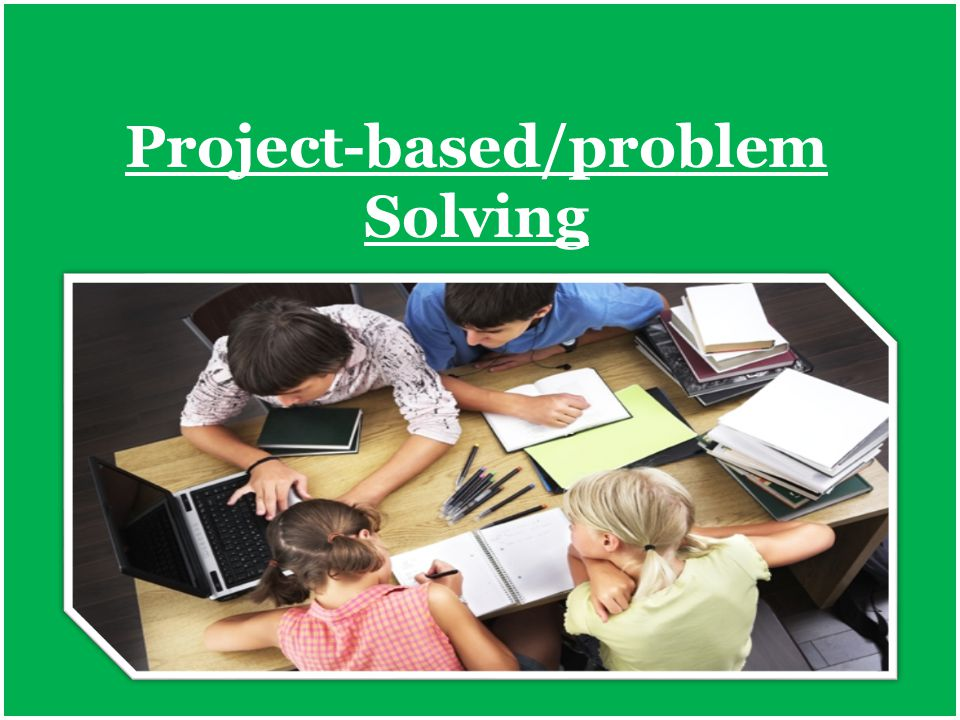 Project-based/problem Solving