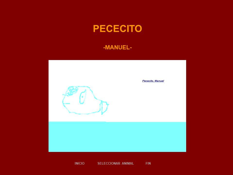 PECECITO -MANUEL- SELECCIONAR ANIMALINICIOFIN