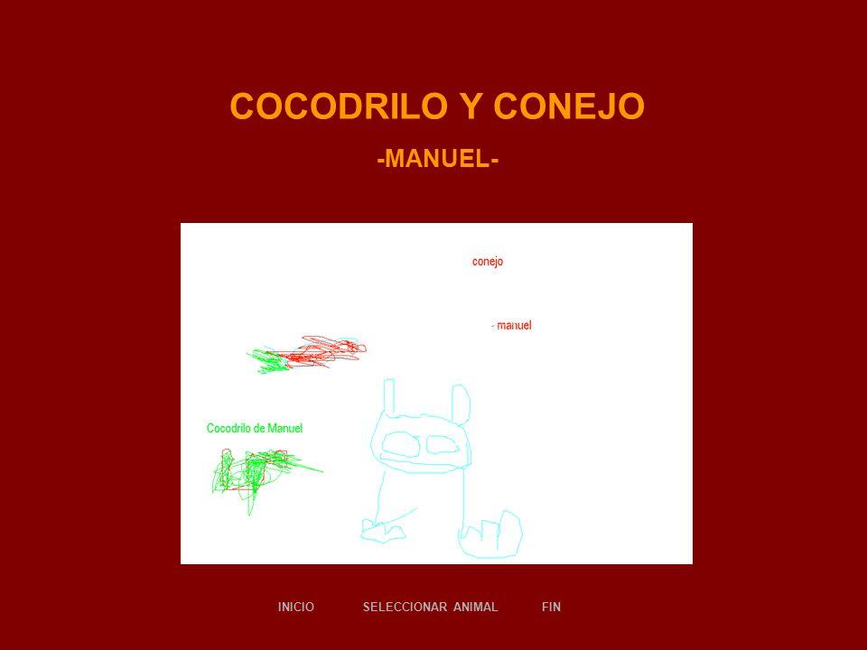 COCODRILO Y CONEJO -MANUEL- SELECCIONAR ANIMALINICIOFIN