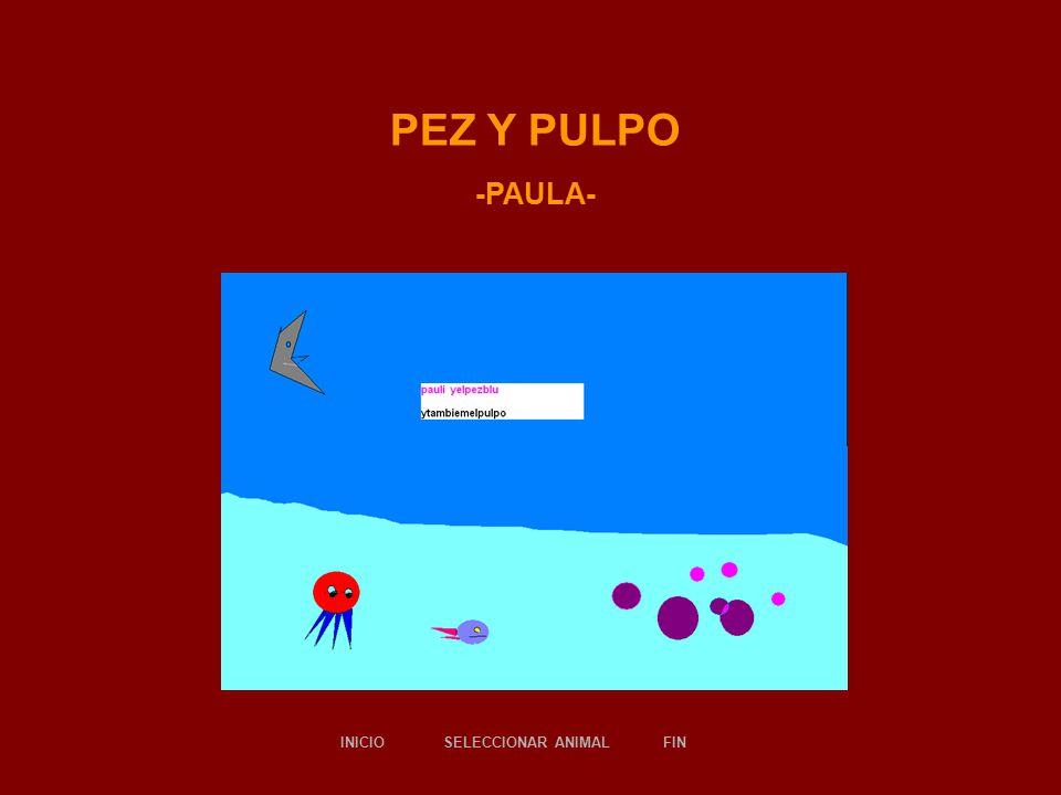 PEZ Y PULPO -PAULA- SELECCIONAR ANIMALINICIOFIN