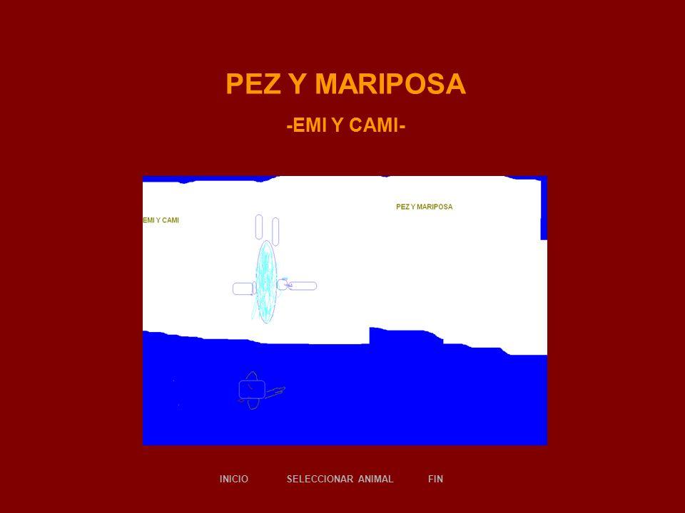 PEZ Y MARIPOSA -EMI Y CAMI- SELECCIONAR ANIMALINICIOFIN