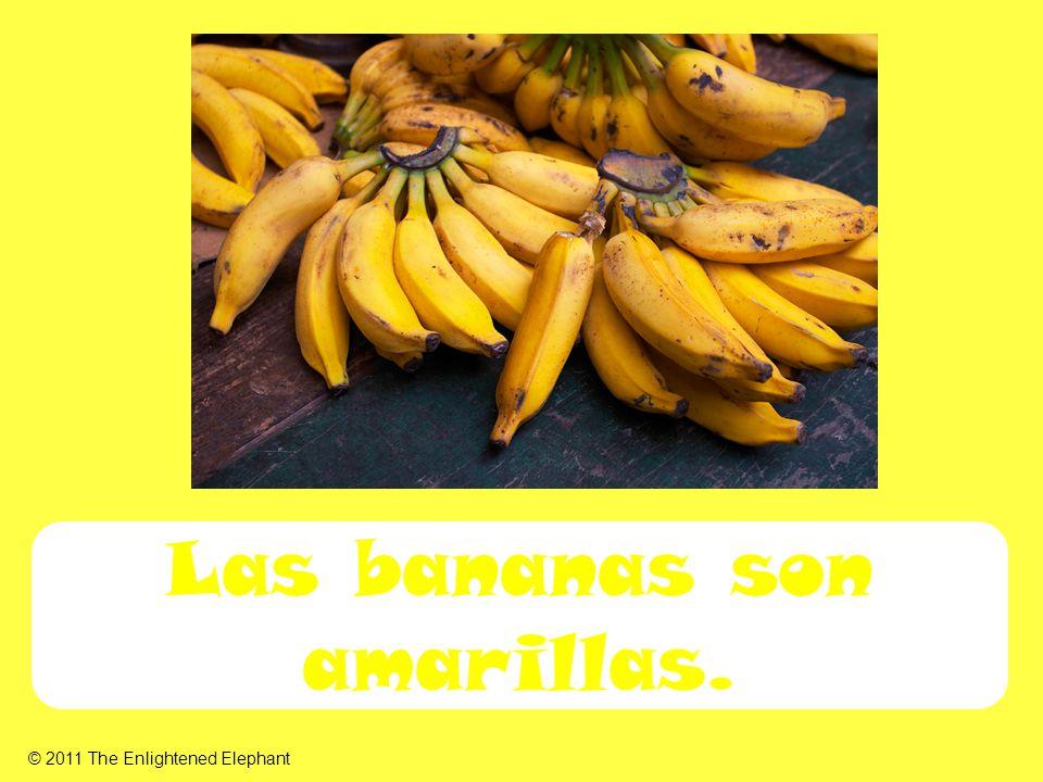 Las bananas son amarillas. © 2011 The Enlightened Elephant