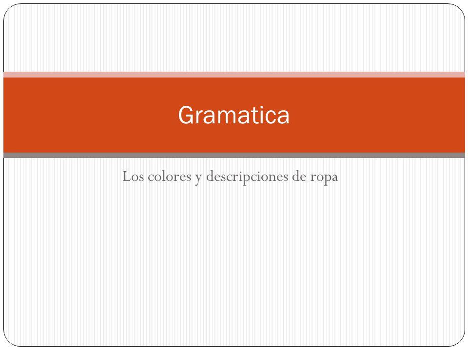 Los colores y descripciones de ropa Gramatica