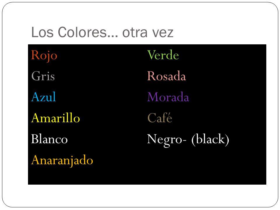 Los Colores… otra vez Rojo Gris Azul Amarillo Blanco Anaranjado Verde Rosada Morada Café Negro- (black)