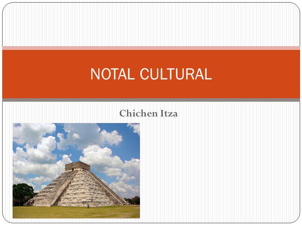 Chichen Itza NOTAL CULTURAL