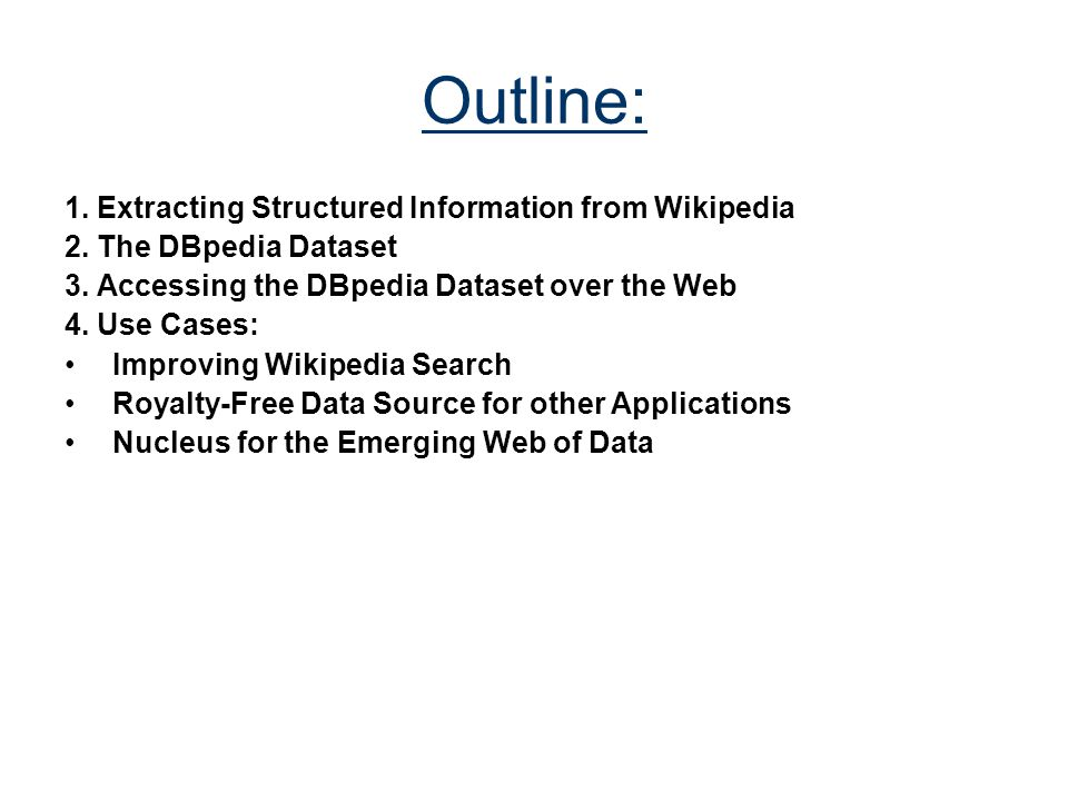 Discussion DBpedia is the first and largest source of structured data on the Internet covering topics of general knowledge.