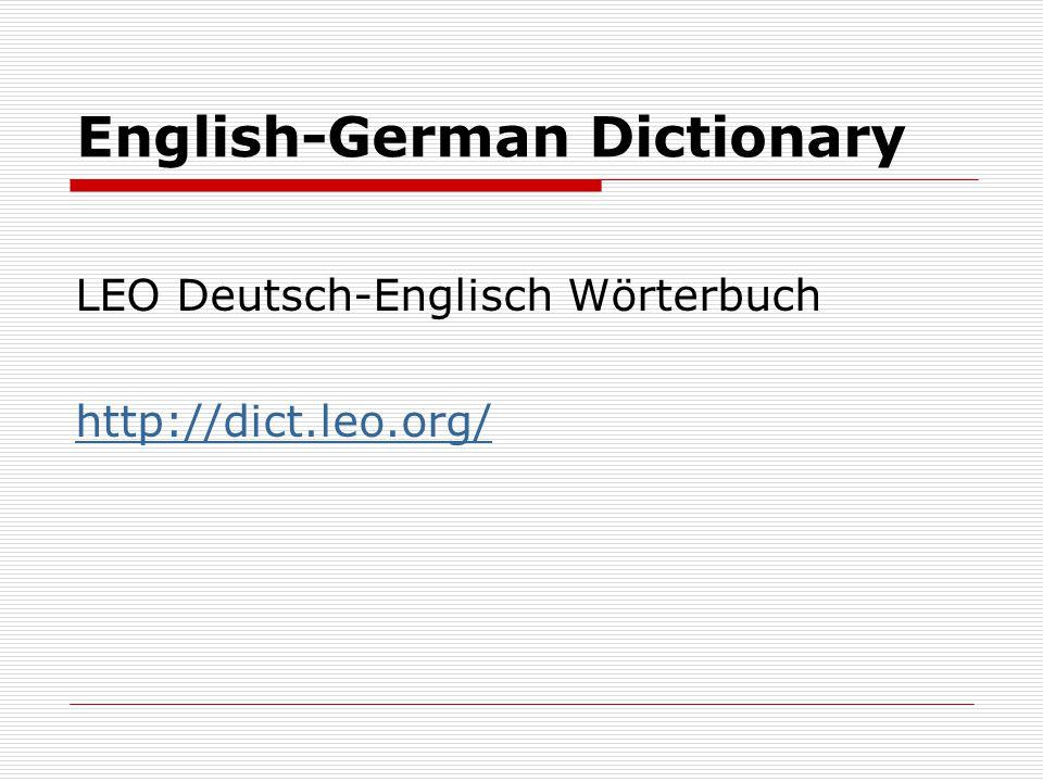 English-German Dictionary LEO Deutsch-Englisch Wörterbuch http://dict.leo.org/