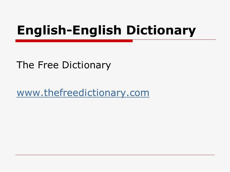 English-English Dictionary The Free Dictionary www.thefreedictionary.com