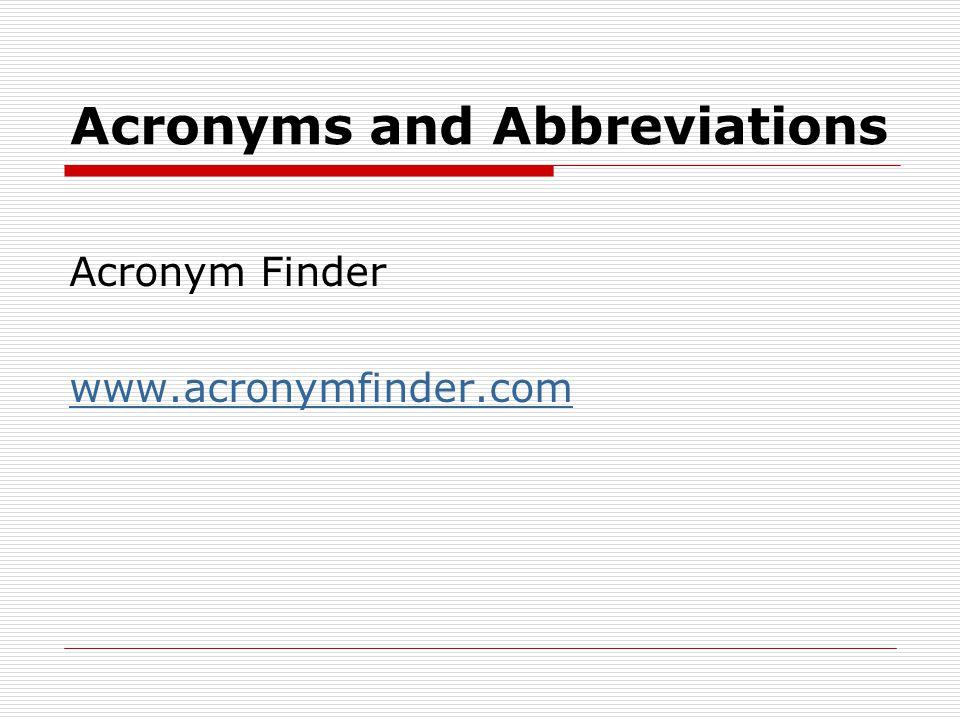 Acronyms and Abbreviations Acronym Finder www.acronymfinder.com
