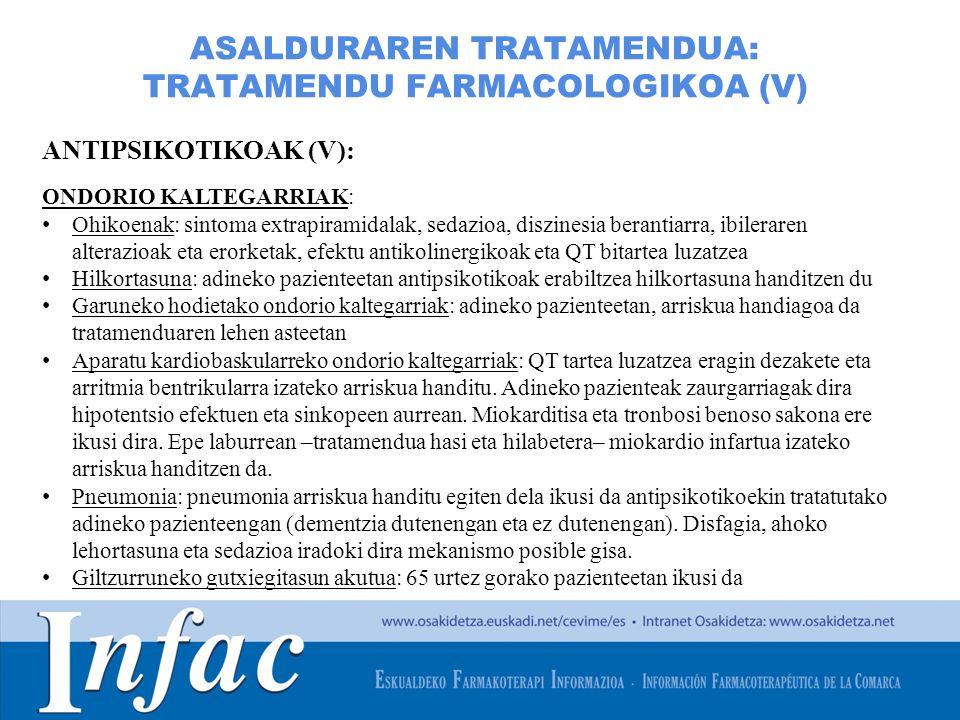 http://www.osakidetza.euskadi.net ASALDURAREN TRATAMENDUA: TRATAMENDU FARMACOLOGIKOA (V) ANTIPSIKOTIKOAK (V): ONDORIO KALTEGARRIAK: Ohikoenak: sintoma