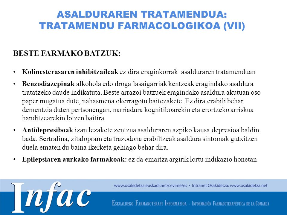 http://www.osakidetza.euskadi.net ASALDURAREN TRATAMENDUA: TRATAMENDU FARMACOLOGIKOA (VII) BESTE FARMAKO BATZUK: Kolinesterasaren inhibitzaileak ez di