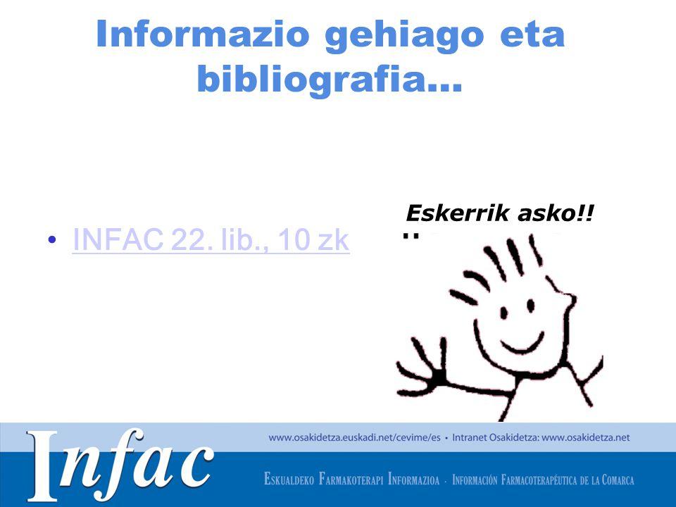 http://www.osakidetza.euskadi.net Informazio gehiago eta bibliografia… INFAC 22. lib., 10 zk Eskerrik asko!!