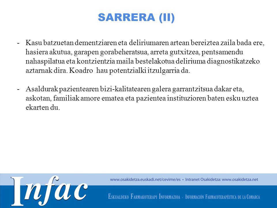 http://www.osakidetza.euskadi.net SARRERA (II) -Kasu batzuetan dementziaren eta deliriumaren artean bereiztea zaila bada ere, hasiera akutua, garapen