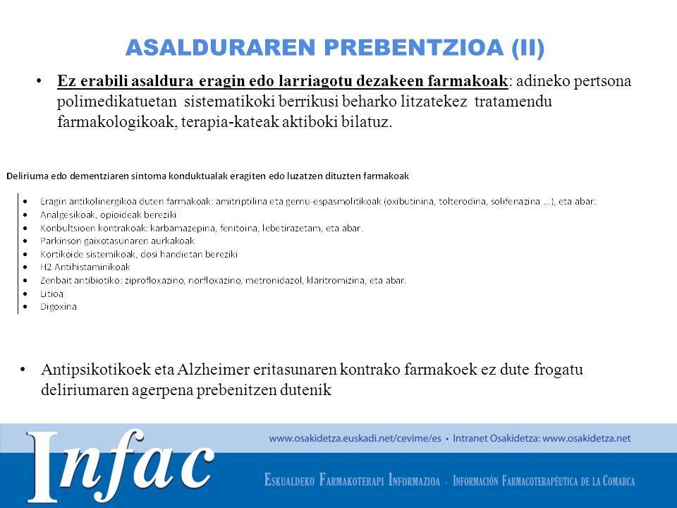 http://www.osakidetza.euskadi.net ASALDURAREN PREBENTZIOA (II) Ez erabili asaldura eragin edo larriagotu dezakeen farmakoak: adineko pertsona polimedi