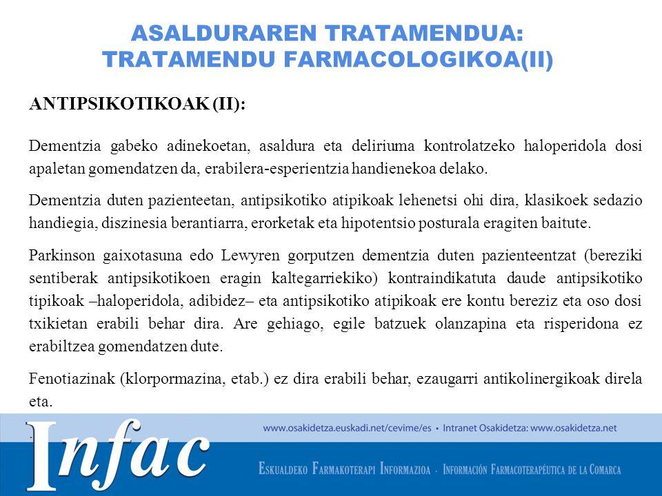 http://www.osakidetza.euskadi.net ASALDURAREN TRATAMENDUA: TRATAMENDU FARMACOLOGIKOA(II) ANTIPSIKOTIKOAK (II): Dementzia gabeko adinekoetan, asaldura