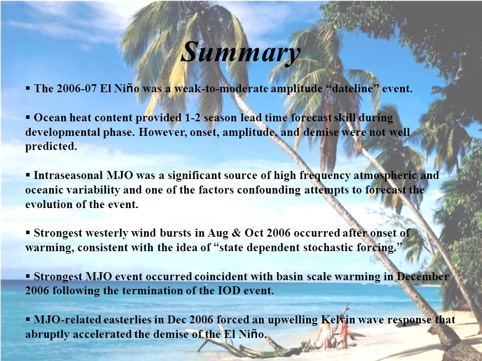 Summary  The 2006-07 El Ni ñ o was a weak-to-moderate amplitude dateline event.