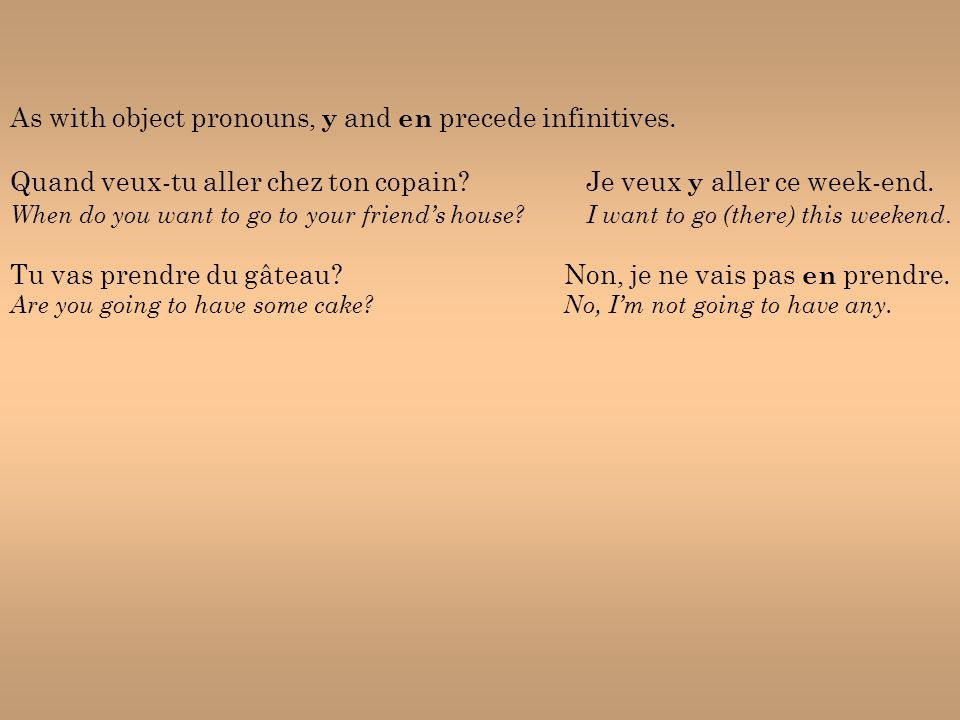 As with object pronouns, y and en precede infinitives.