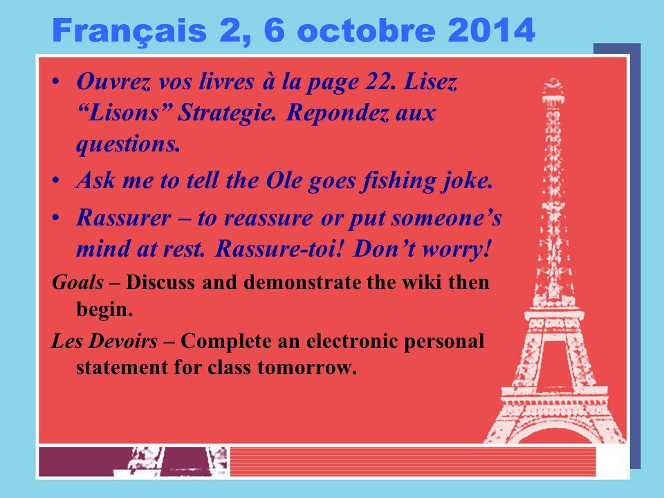 Français 2, 6 octobre 2014 Ouvrez vos livres à la page 22.