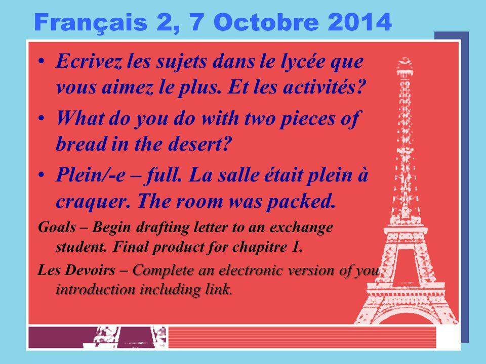 Français 2, 7 Octobre 2014 Ecrivez les sujets dans le lycée que vous aimez le plus.