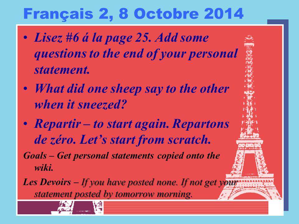Français 2, 8 Octobre 2014 Lisez #6 á la page 25.