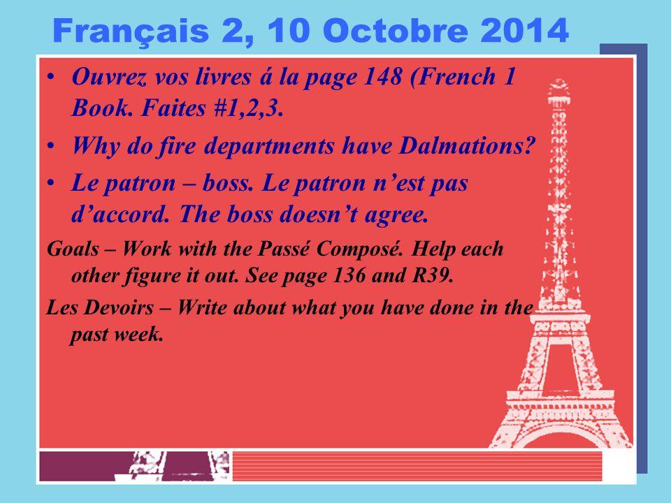 Français 2, 10 Octobre 2014 Ouvrez vos livres á la page 148 (French 1 Book.