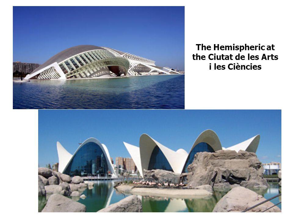The Hemispheric at the Ciutat de les Arts i les Ciències