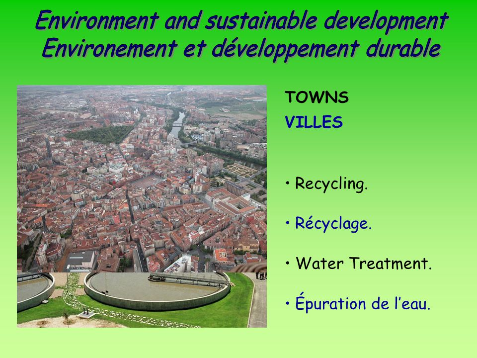 TOWNS VILLES Recycling. Récyclage. Water Treatment. Épuration de l'eau.