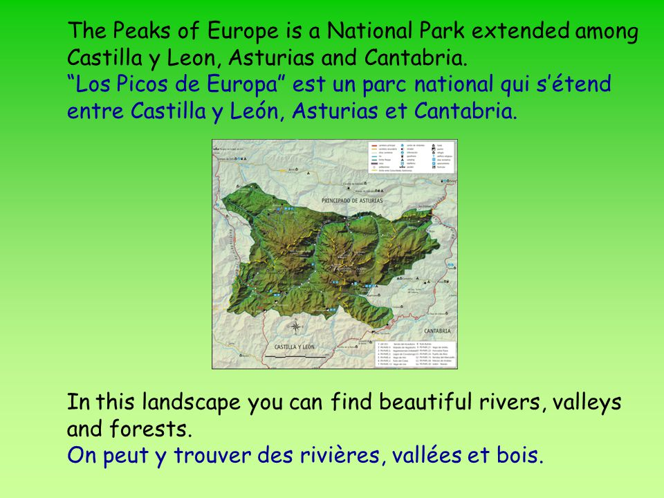 The Peaks of Europe is a National Park extended among Castilla y Leon, Asturias and Cantabria.