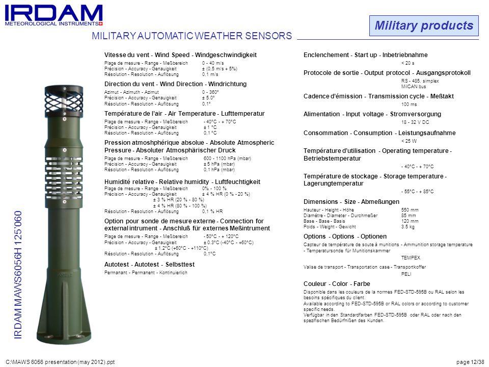 Military products IRDAM MAWS6056H 125'060 Vitesse du vent - Wind Speed - Windgeschwindigkeit Plage de mesure - Range - Meßbereich0 - 40 m/s Précision