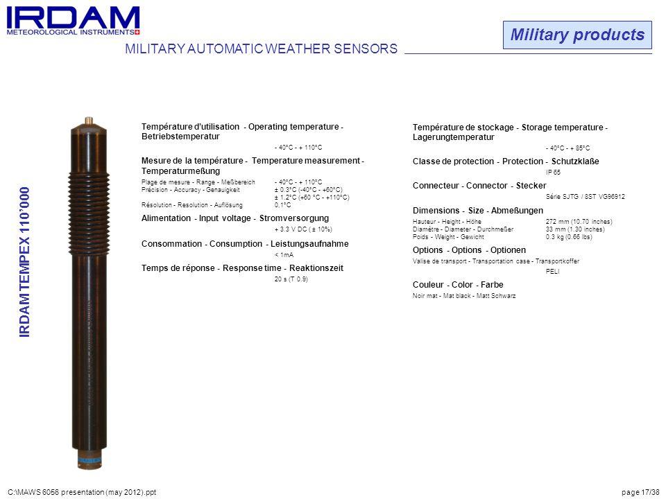 Military products Température d'utilisation - Operating temperature - Betriebstemperatur - 40°C - + 110°C Mesure de la température - Temperature measu