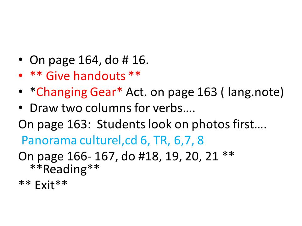 On page 164, do # 16. ** Give handouts ** *Changing Gear* Act.