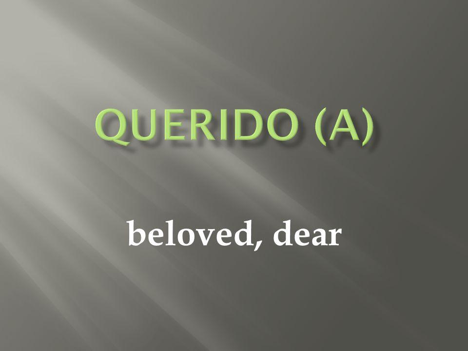 beloved, dear