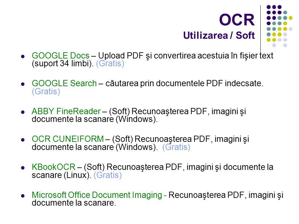 OCR Utilizarea / Soft GOOGLE Docs – Upload PDF şi convertirea acestuia în fişier text (suport 34 limbi). (Gratis) GOOGLE Search – căutarea prin docume