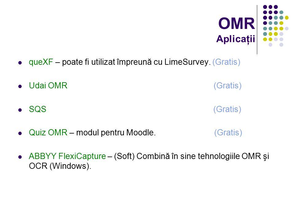 OMR Aplicaţii queXF – poate fi utilizat împreună cu LimeSurvey. (Gratis) Udai OMR (Gratis) SQS (Gratis) Quiz OMR – modul pentru Moodle. (Gratis) ABBYY