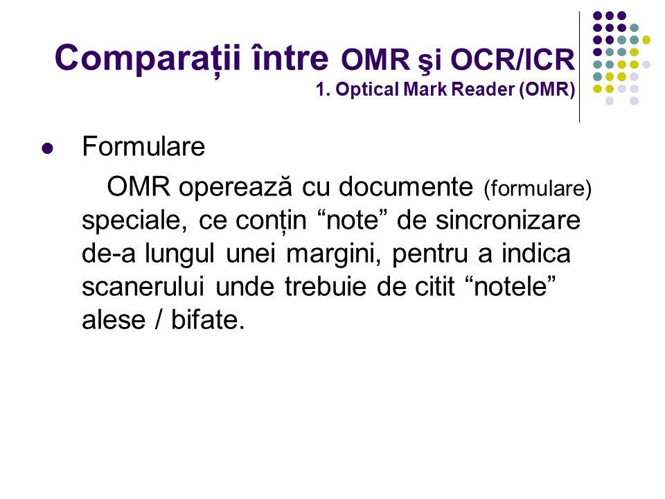 """Comparaţii între OMR şi OCR/ICR 1. Optical Mark Reader (OMR) Formulare OMR operează cu documente (formulare) speciale, ce conţin """"note"""" de sincronizar"""