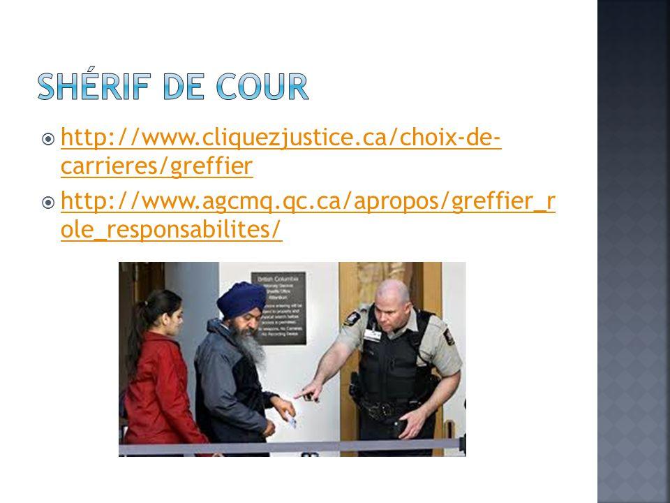  http://www.cliquezjustice.ca/choix-de- carrieres/greffier http://www.cliquezjustice.ca/choix-de- carrieres/greffier  http://www.agcmq.qc.ca/apropos/greffier_r ole_responsabilites/ http://www.agcmq.qc.ca/apropos/greffier_r ole_responsabilites/