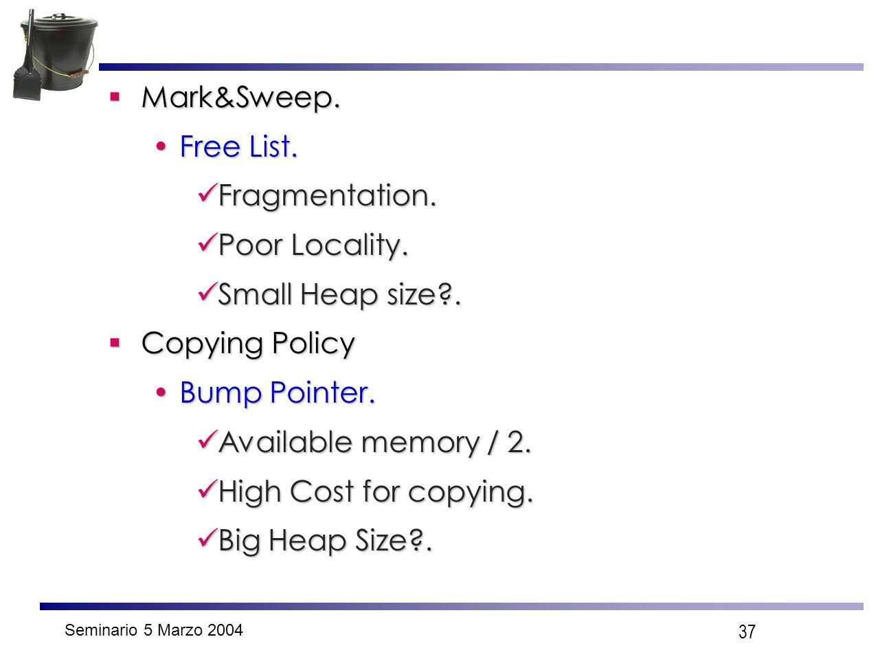 Seminario 5 Marzo 2004 37  Mark&Sweep. Free List.Free List.