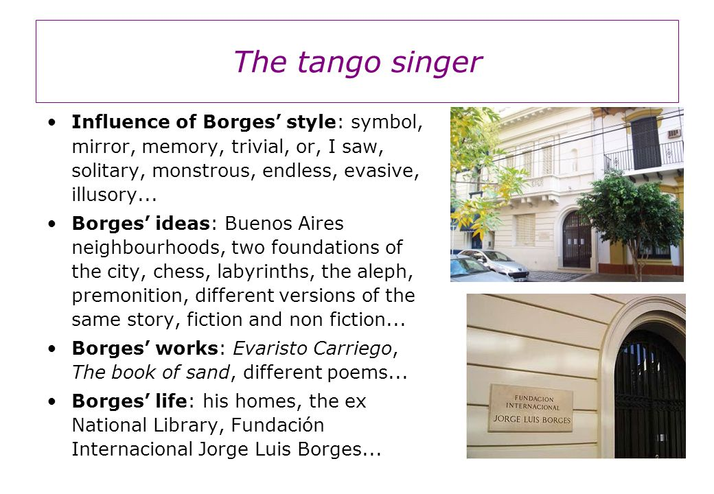 Influence of Borges' style: symbol, mirror, memory, trivial, or, I saw, solitary, monstrous, endless, evasive, illusory...