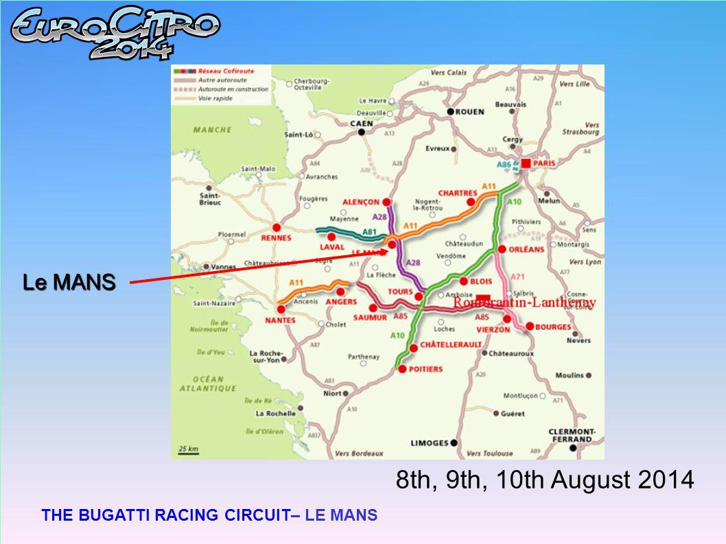 THE BUGATTI RACING CIRCUIT– LE MANS Le MANS 8th, 9th, 10th August 2014
