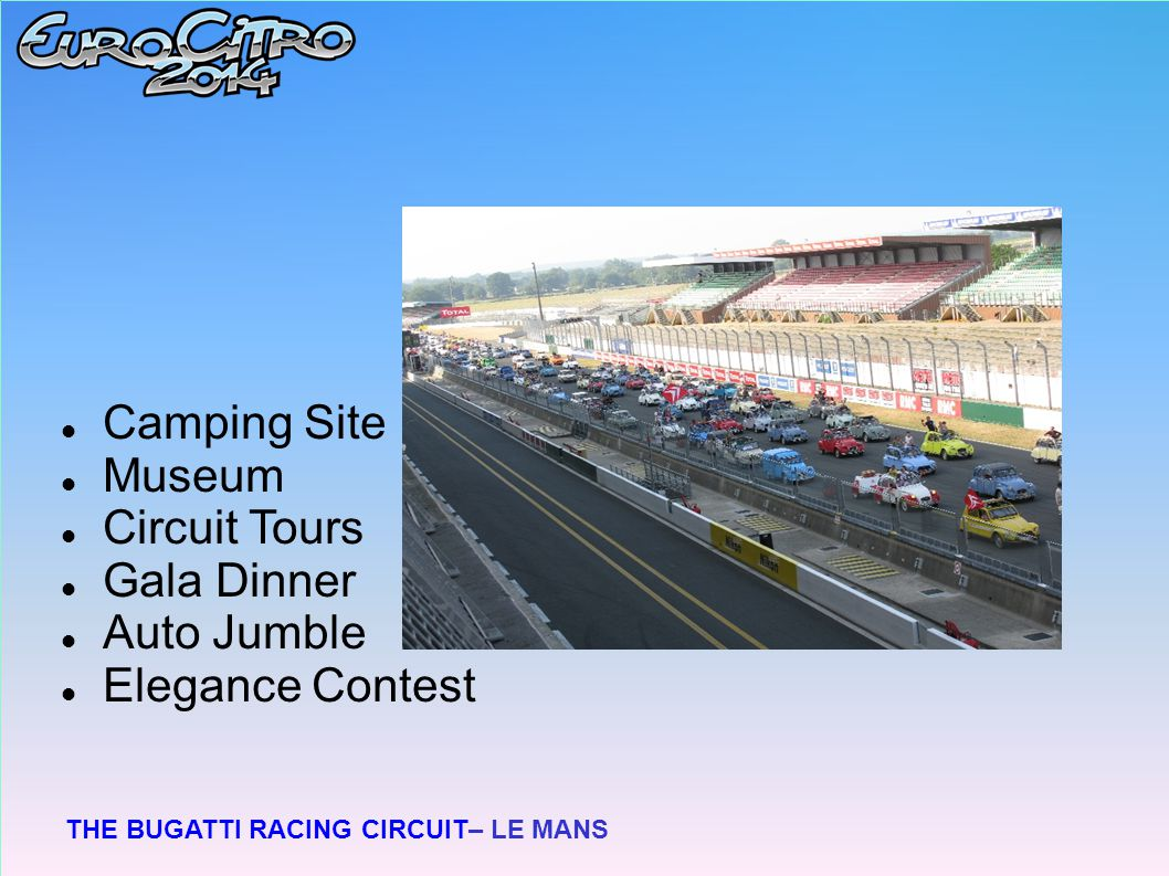 THE BUGATTI RACING CIRCUIT– LE MANS Camping Site Museum Circuit Tours Gala Dinner Auto Jumble Elegance Contest