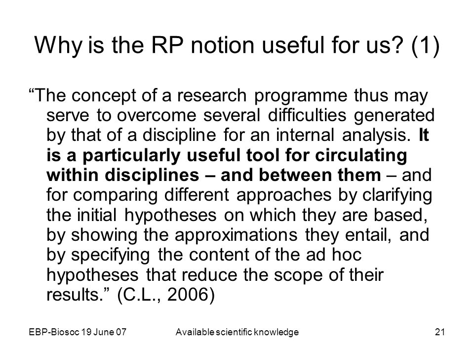 EBP-Biosoc 19 June 07Available scientific knowledge21 Why is the RP notion useful for us.