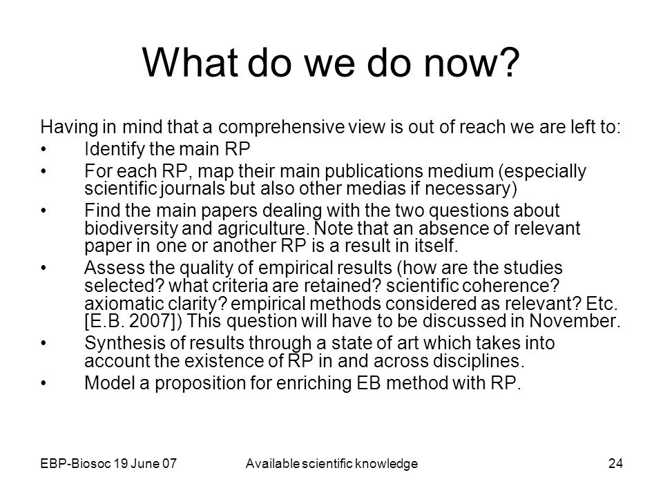 EBP-Biosoc 19 June 07Available scientific knowledge24 What do we do now.