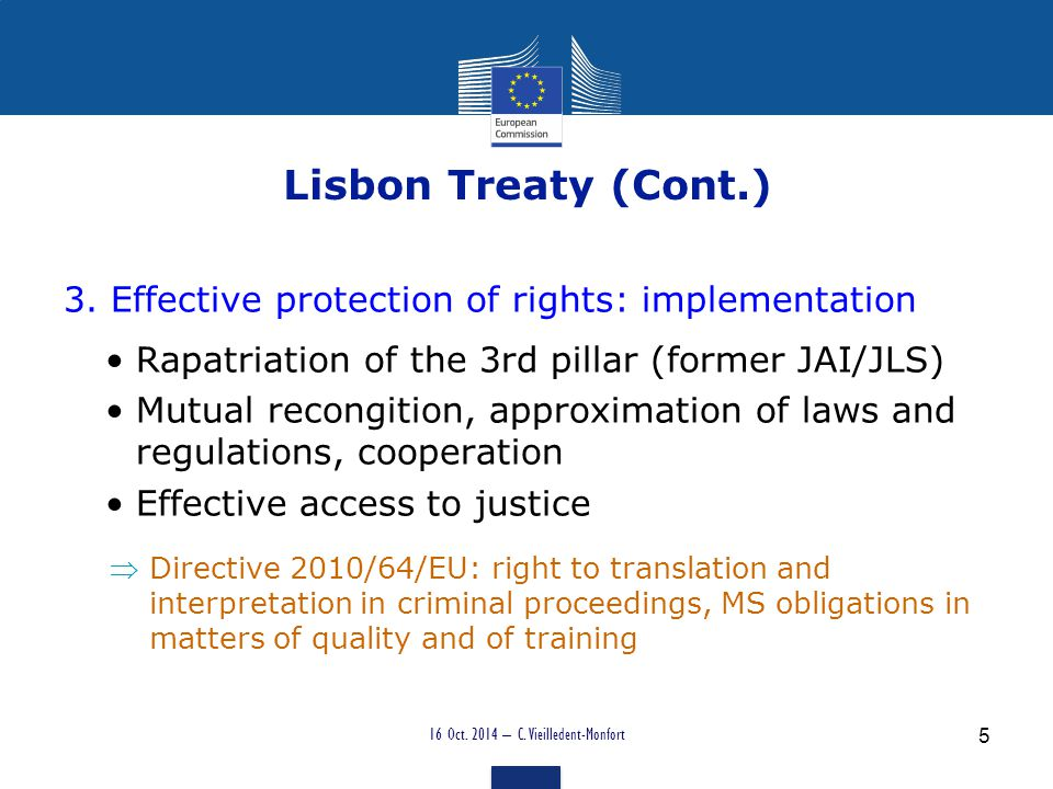 Legal translation o Interdisciplinarity o Mainstreaming language needs o Train legal professionals: Language needs for cooperation (networks) Training for cooperation with language experts o Train legal translators : Qualetra becomes a spinoff of the EMT programme 16 Oct.