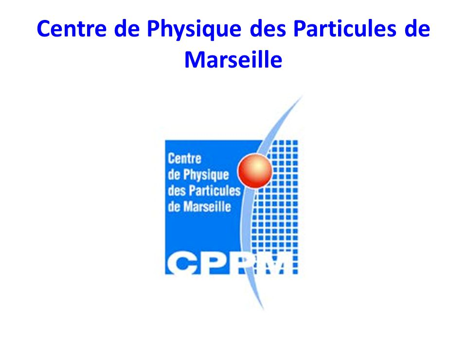 Centre de Physique des Particules de Marseille