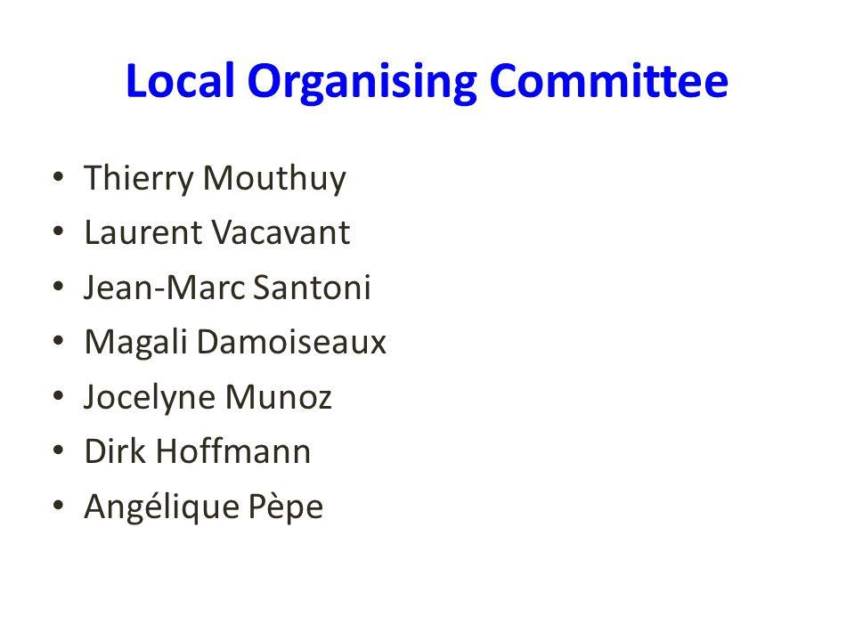 Local Organising Committee Thierry Mouthuy Laurent Vacavant Jean-Marc Santoni Magali Damoiseaux Jocelyne Munoz Dirk Hoffmann Angélique Pèpe