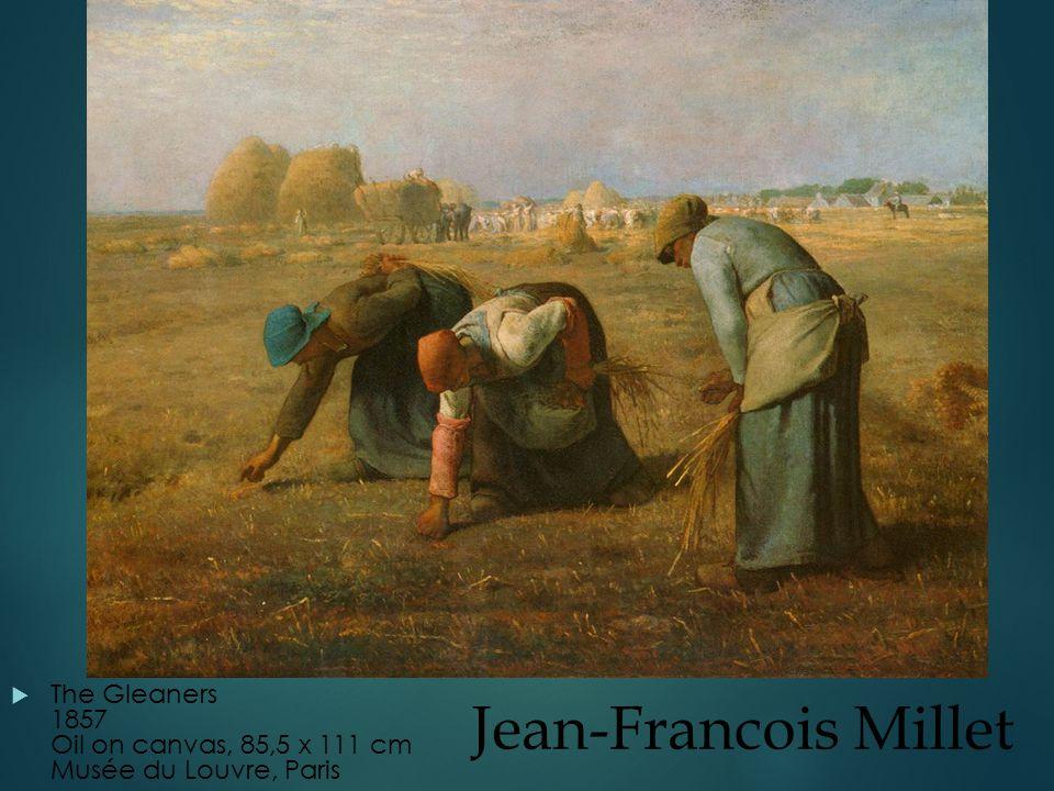 Jean-Francois Millet  The Gleaners 1857 Oil on canvas, 85,5 x 111 cm Musée du Louvre, Paris
