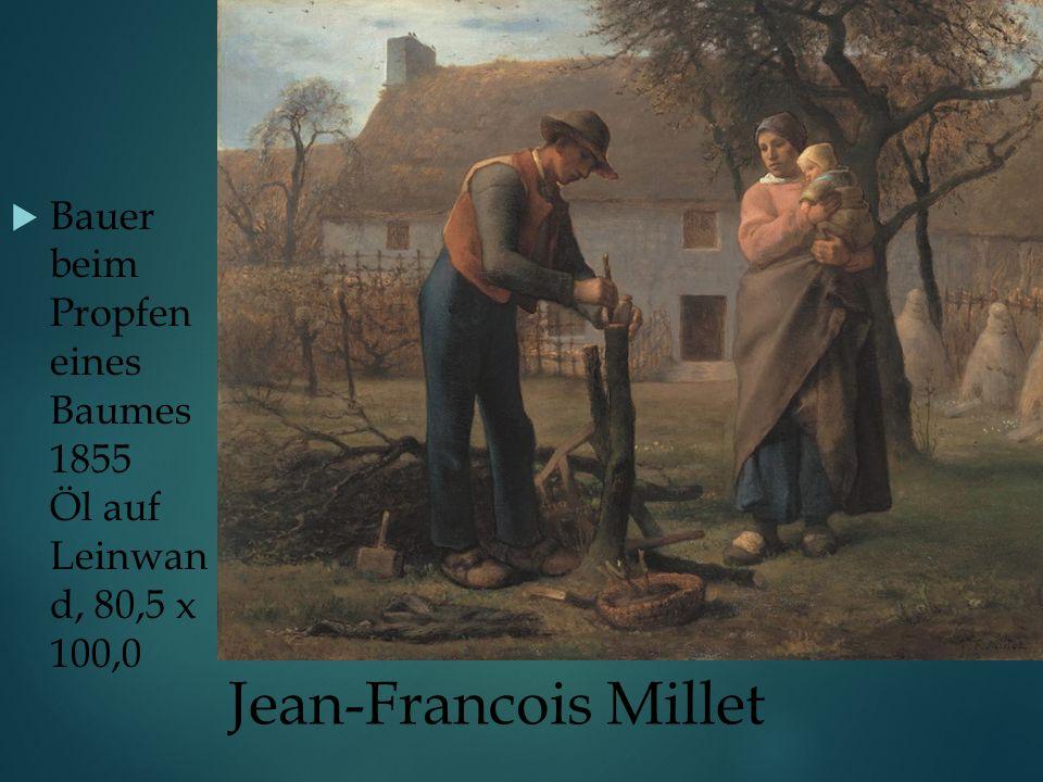 Jean-Francois Millet  Bauer beim Propfen eines Baumes 1855 Öl auf Leinwan d, 80,5 x 100,0