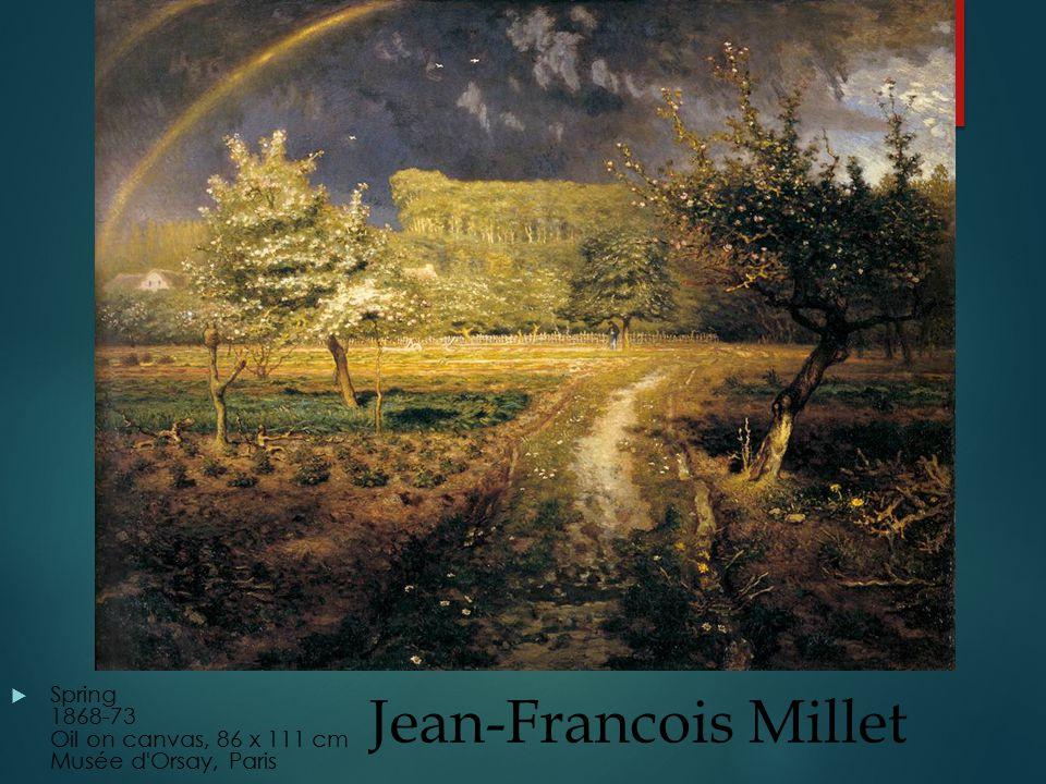Jean-Francois Millet  Spring 1868-73 Oil on canvas, 86 x 111 cm Musée d Orsay, Paris