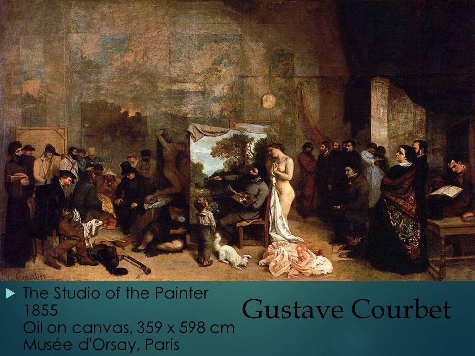 Gustave Courbet  The Studio of the Painter 1855 Oil on canvas, 359 x 598 cm Musée d Orsay, Paris